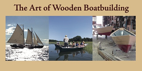 The Art of Wooden Boatbuilding: Building the Schooner tickets