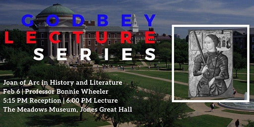 2020 Godbey Lecture Series: Joan of Arc in History and Literature