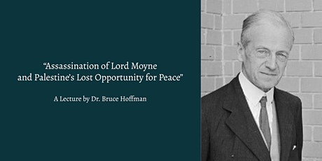 """Assassination of Lord Moyne and Palestine's Lost Opportunity for Peace"" tickets"