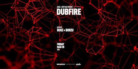 DUBFIRE tickets