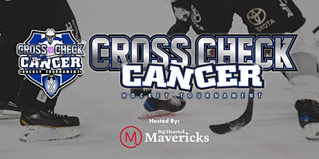 2020 Cross Check Cancer Hockey Tournament | Hosted by Big Hearted Mavericks tickets