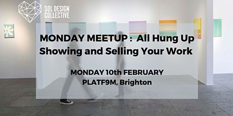 MONDAY MEETUP - All Hung Up!  Showing and Selling Your Work tickets