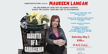 Maureen Langan - Daughter of a Garbageman tickets