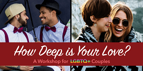 How Deep is Your Love? A Workshop for LGBTQ+ Couples (Center City) tickets
