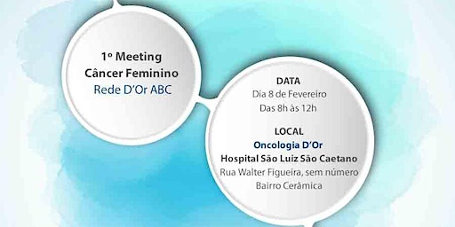 SAVE THE DATE - 1° Meeting - Câncer Feminino  - Rede D'Or ABC