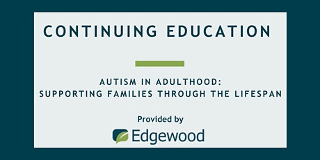 Autism in Adulthood: Supporting Families Through The Lifespan tickets