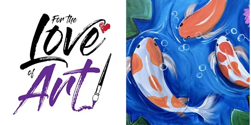 Paint and Sip Class: Koi Fish (New!)