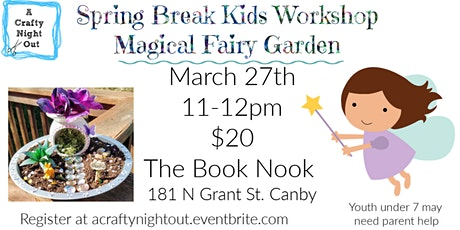 Magical Fairy House Kids Workshop Spring Break tickets
