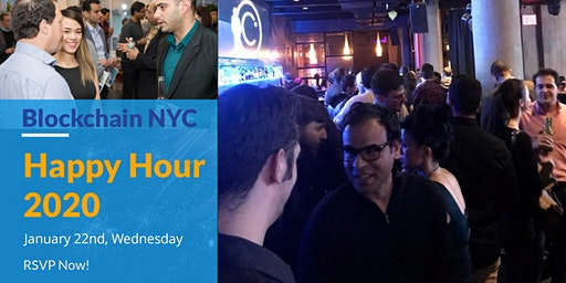 Blockchain Happy Hour 2020 (Free Event) / Wed Jan 22nd