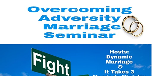 Overcoming Adversity Marriage Seminar