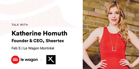 Le Wagon Talk with Katherine Homuth, Founder & CEO, Sheertex tickets