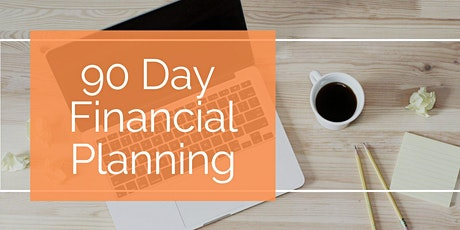 90 Day Financial Planning Workshop tickets