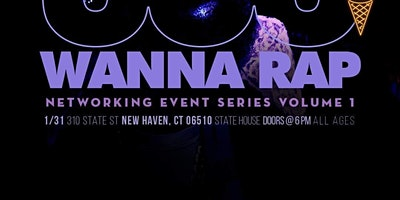 OOO UUU WANNA RAP NETWORKING EVENT: CT! w/ SPECIAL GUEST YVNG SWAG!