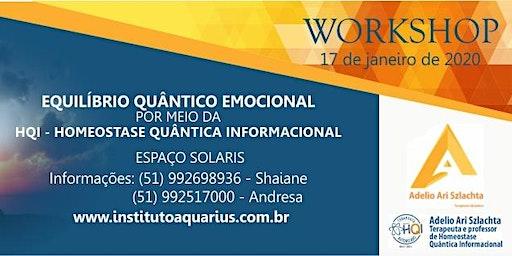 PORTO ALEGRE - WORKSHOP de HQI - EQUILÍBRIO QUÂNTICO EMOCIONAL