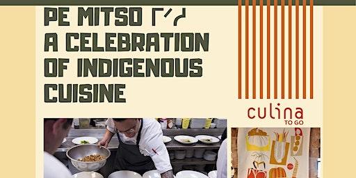 PE MITSO - A Celebration of Indigenous Cuisine