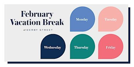 February Break at Derby Street tickets