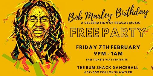 BOB MARLEY'S BIRTHDAY - FREE REGGAE PARTY