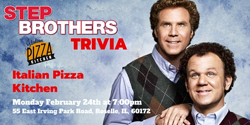 Step Brothers Trivia at Italian Pizza Kitchen