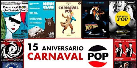 CARNAVAL POP 2020, 15 ANIVERSARIO entradas