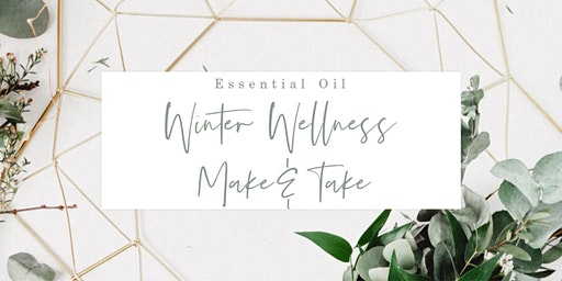Winter Wellness Make & Take
