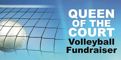 3rd Annual Queen of the Court Volleyball Fundraiser