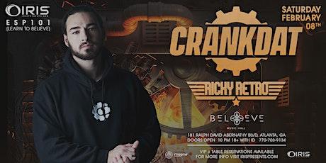 Crankdat w/ Ricky Retro   IRIS ESP101 Learn To Believe   Saturday Feb 8 tickets