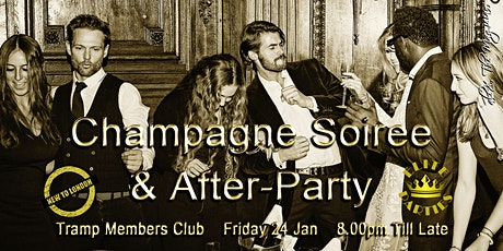 CHAMPAGNE Soiree & After-PARTY @ TRAMP [Intros, Live Music, Star DJ] tickets