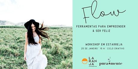 Flow: Ferramentas para Empreender & Ser Feliz - Estarreja bilhetes