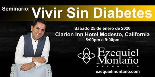 Seminario: Vivir Sin Diabetes. Clarion Inn Hotel. Modesto, California