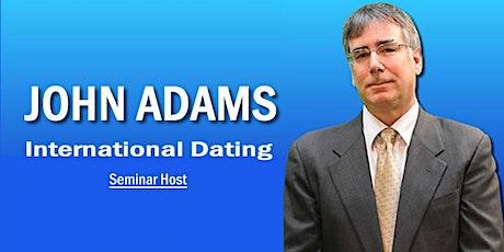 Free Seminar International Dating with John Adams tickets