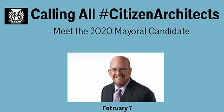 Calling All Citizen Architects: Meet  Mayoral Candidate : Scott Sherman tickets