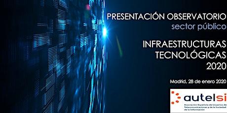 Presentación Observatorio Infraestructuras Tecnológicas 2020 entradas