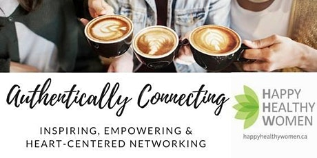 Authentically Connecting and Networking (Evening Version) ~ HHW North York tickets