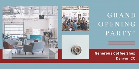 Grand Opening Party! Generous Coffee Shop Denver tickets