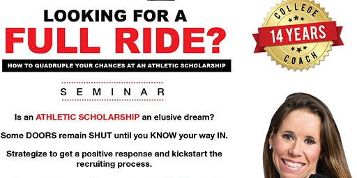 """""""Looking for a Full Ride?"""" Athletic Scholarship Seminar with Renee Lopez"""