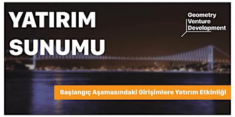 Yatırım Sunumu#8 | Geometry Venture Development tickets