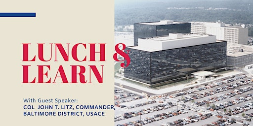 A Lunch and Learn: USACE Baltimore District Program Briefing