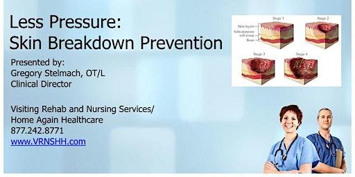 Less Pressure- Skin Breakdown Prevention