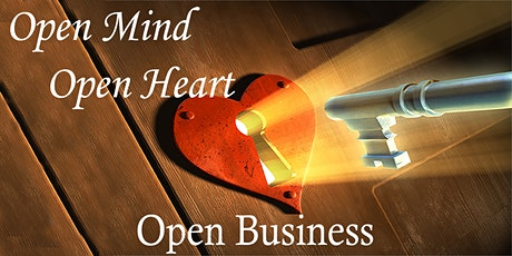 "Open Mind, Open Heart, Open Business workshop: Selling Without ""Selling"" tickets"