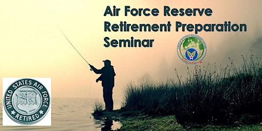 Air Force Reserve Retirement  Preparation Seminar
