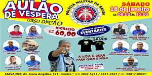 AULÃO DE VÉSPERA - SOLDADO PMBA -  18 DE JANEIRO -...