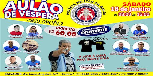 AULÃO DE VÉSPERA - SOLDADO PMBA -  18 DE JANEIRO - SÁBADO - CURSO OPÇÃO