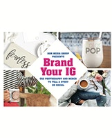 Brand Your IG: A Content Photography Workshop