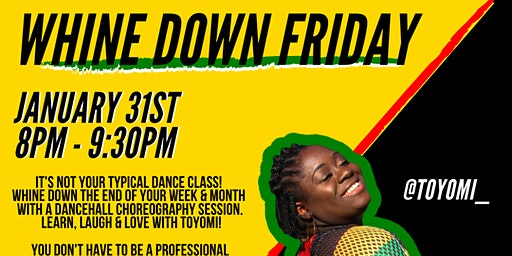 WHINE DOWN FRIDAY (Jan 31st)