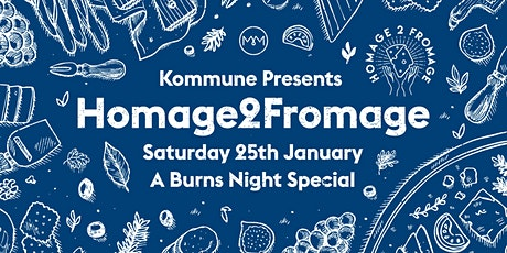 Kommune Presents: Homage2Fromage. A Burns Night Special tickets