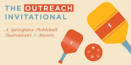 The Outreach Invitational tickets