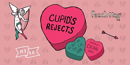 Peach + Rise Present: Cupid's Rejects