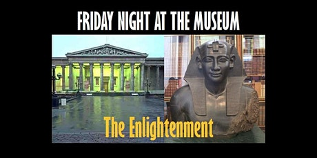 Friday Night at the Museum - The Enlightenment Feb2020 tickets