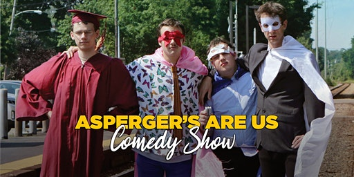 Asperger's Are Us Comedy Show