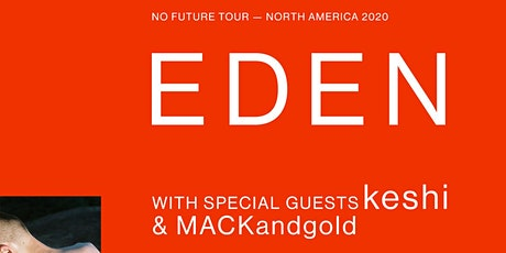 EDEN: NO FUTURE TOUR tickets